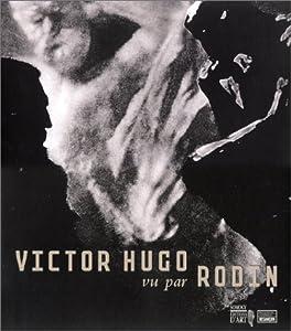 "Afficher ""Victor Hugo vu par Rodin"""