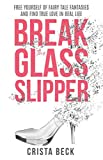 Break The Glass Slipper: Free Yourself from Fairy