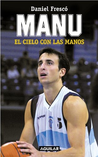 Manu, El Cielo Con Las Manos (Spanish Edition) by Brand: Santillana USA Publishing Company