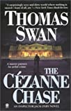 The Cezanne Chase, Thomas Swan, 0451409833