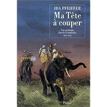 MA TÊTE À COUPER : UNE PURITAINE CHEZ LES CANNIBALES, 1851-1853