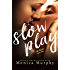 Slow Play (The Rules Book 3)