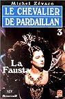 Les Pardaillan - Livre 3 : La Fausta par Michel Zévaco