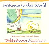 Welcome to This World, Debby Boone, 1565073029
