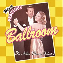 More Fabulous Ballroom - Featuring Waltzes, Cha-cha, Forxtrots and Pachangas