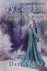 Lycentia: Harrak's Scrolls (The Land of Betrovia Book 2)