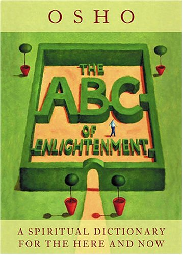 Read Online The ABC Of Enlightenment: A Spiritual Dictionary For The Here And Now pdf epub