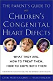 The Parent's Guide to Children's Congenital Heart Defects, Gerri Freid Kramer and Shari Maurer, 0609807757
