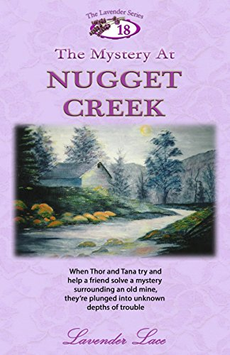 The Mystery At Nugget Creek (Lavender Series Book 18) ()