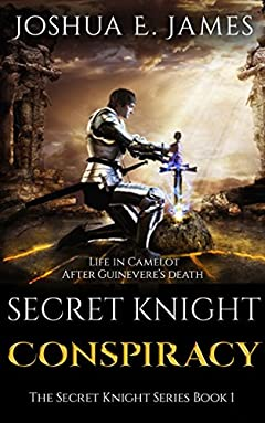 SECRET KNIGHT - CONSPIRACY: Arthurian Saga Series Book 1