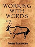 Working with Words, Edith Reynolds, 159330093X