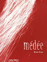 Médée par Mélanie Berger