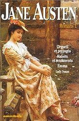 Jane Austen - Romans, tome 1: Orgueil et Préjugés - Raisons et Sentiments - Emma - Lady Susan