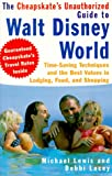 The Cheapskate's Unauthorized Guide to Walt Disney World, Michael Lewis and Debbi Lacey, 0806518774