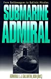 Book cover for Submarine Admiral: FROM BATTLEWAGONS TO BALLISTIC MISSILES