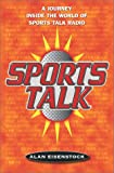 Sports Talk : A Journey Inside the World of Sports Talk Radio
