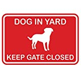 Dog in Yard Keep Gate Closed Wall Door Sign -Red (Large)