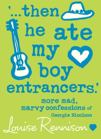 Read Online Then He Ate My Boy Entrancers': More Mad, Marvy Confessions of Georgia Nicolson pdf
