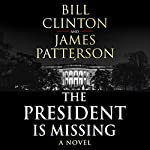 The President Is Missing | President Bill Clinton,James Patterson