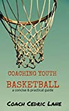 Coaching Youth Basketball: A Concise and Practical Guide
