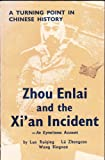 img - for Zhou Enlai and the Xian incident: An eyewitness account : a turning point in Chinese history book / textbook / text book