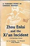 Zhou Enlai and the Xi an Incident, Luo Ruiqing and Wang Bingnan, 0835110532