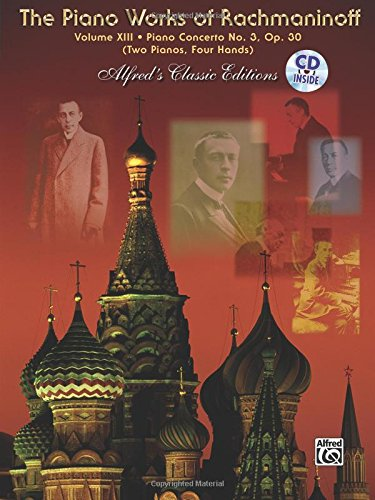 Download The Piano Works of Rachmaninoff, Vol 13: Piano Concerto No. 3, Book & CD (Alfred's Classic Editions) ebook