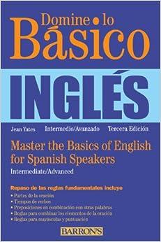 Domine lo Basico: Ingles: Master the Basics of English for Spanish Speakers (Spanish Edition)