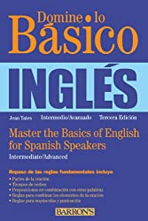 Domine lo Basico: Ingles: Master the Basics of English for Spanish Speakers (Spanish Edition)