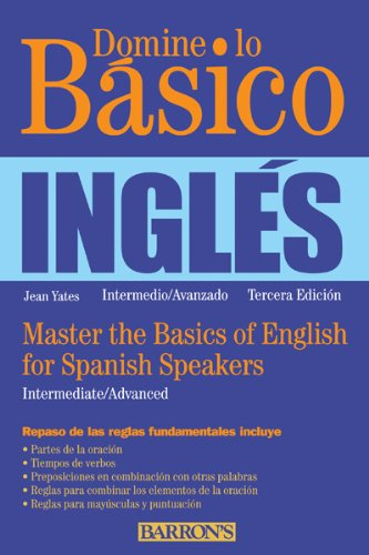 Domine lo Basico: Ingles: Master the Basics of English for Spanish Speakers (Spanish Edition) [Jean Yates Ph.D.] (Tapa Blanda)
