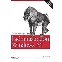 BASES DE L'ADMINISTRATION WINDOWS NT (LES)