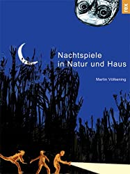 Nachtspiele in Natur und Haus