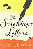 THE SCREWTAPE LETTERS - with Screwtape Proposes a Toast