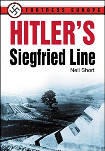 Hitler's Siegfried Line (Fortress Europe)