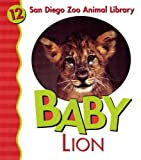 img - for Baby Lion (San Diego Zoo Animal Library) (San Diego Zoo Library) book / textbook / text book