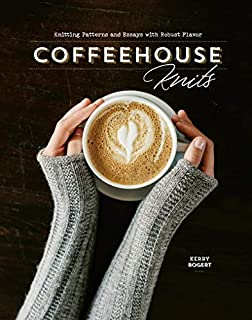 Book Cover: Coffeehouse Knits: Knitting Patterns and Essays with Robust Flavor