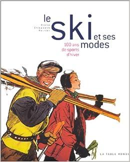 Le Ski et ses modes : 100 ans de sports d'hiver