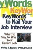 Key Words to Nail Your Job Interview, Wendy S. Enelow, 1570232121