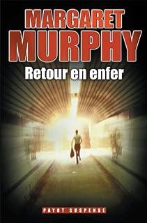 Retour en enfer, Murphy, Margaret
