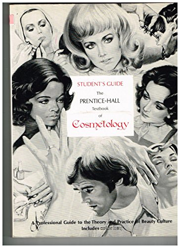 Student's guide: The Prentice-Hall textbook of cosmetology : a professional guide to the theory and practice of beauty c