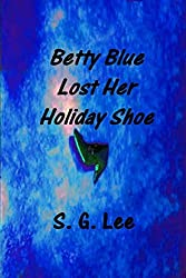Betty Blue Lost Her Holiday Shoe (Kelly Murder Mysteries Book 3)