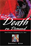 Death on Demand, Dennis Siluk, 0595272207