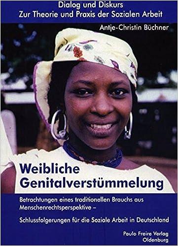 Weibliche Genitalverstümmelung: Betrachtungen eines traditionellen ...