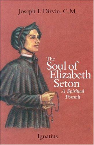 (Soul of Saint Elizabeth Seton: A Spiritual Portrait)