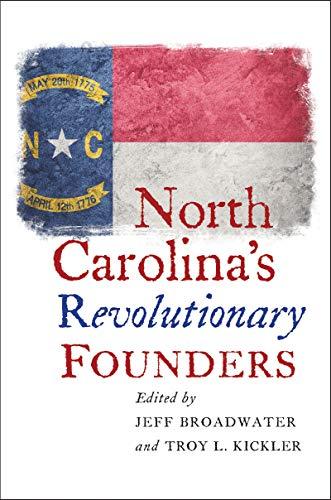 North Carolina's Revolutionary Founders -