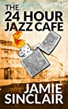 The 24 Hour Jazz Cafe