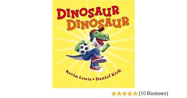 Dinosaur Dinosaur: Kevin Lewis, Daniel Kirk: 9780439951418: Amazon.com: Books