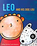 Leo and His Dog Lou, Esteban Serrano, Lucia Spotorno, 9974789605