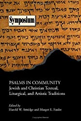 Psalms in Community: Jewish and Christian Textual, Liturgical, and Artistic Traditions (Symposium Series (Society of Biblical Literature), No. 25.)