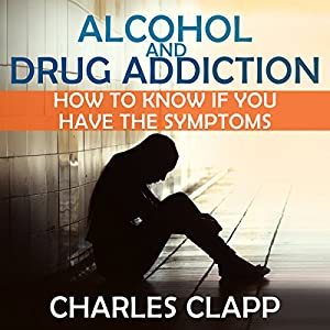 Alcohol and Drug Addiction Audiobook